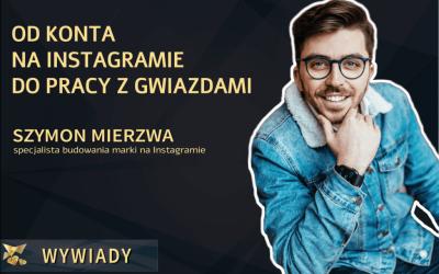 Szymon Mierzwa – odkonta naInstagramie dopracy zgwiazdami